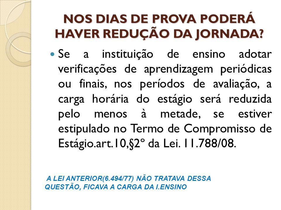 NOS DIAS DE PROVA PODERÁ HAVER REDUÇÃO DA JORNADA
