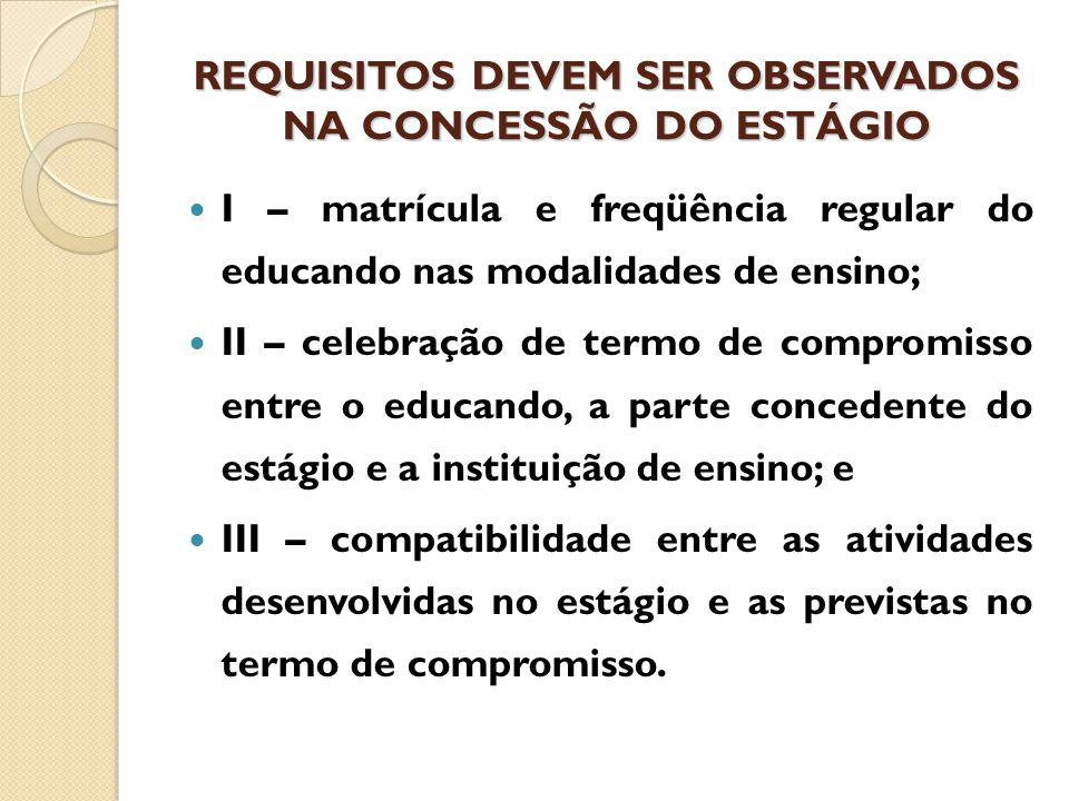 REQUISITOS DEVEM SER OBSERVADOS NA CONCESSÃO DO ESTÁGIO