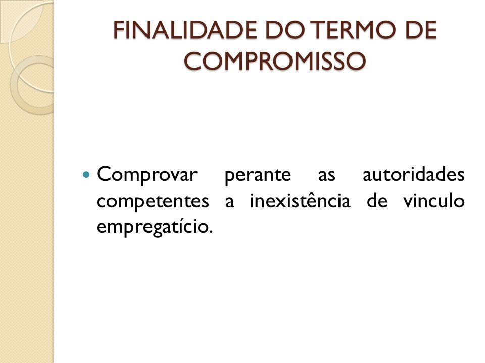 FINALIDADE DO TERMO DE COMPROMISSO