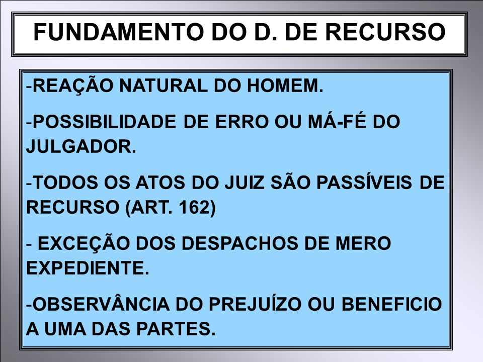 FUNDAMENTO DO D. DE RECURSO