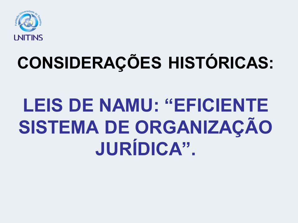 CONSIDERAÇÕES HISTÓRICAS: LEIS DE NAMU: EFICIENTE SISTEMA DE ORGANIZAÇÃO JURÍDICA .