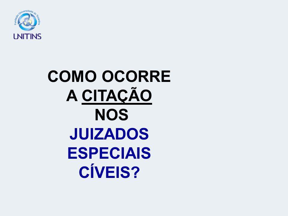 COMO OCORRE A CITAÇÃO NOS JUIZADOS ESPECIAIS CÍVEIS