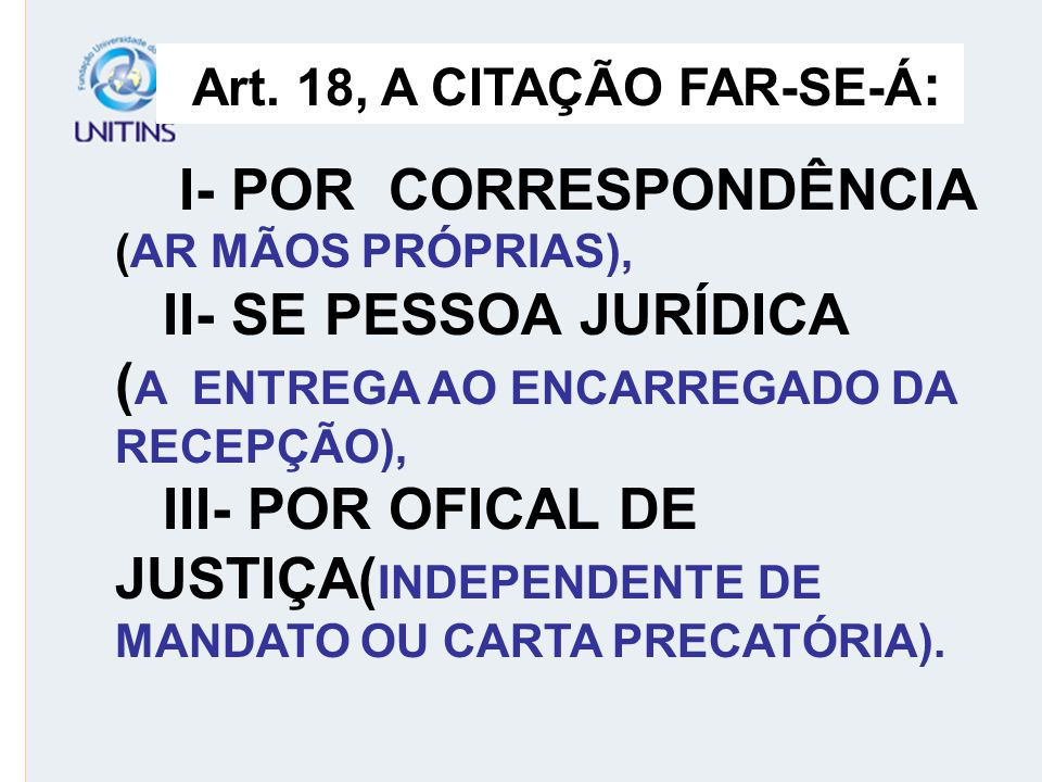 Art. 18, A CITAÇÃO FAR-SE-Á: