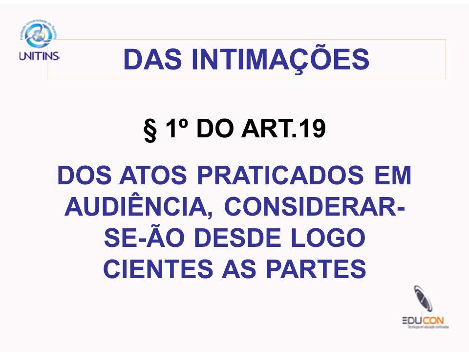 DAS INTIMAÇÕES § 1º DO ART.19