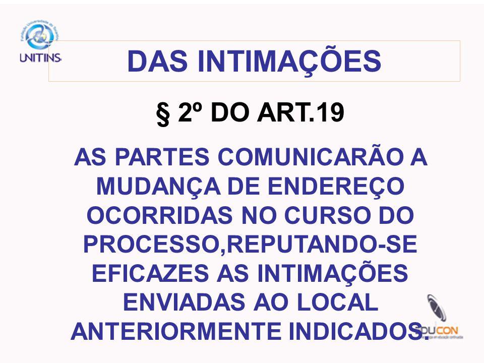 DAS INTIMAÇÕES § 2º DO ART.19