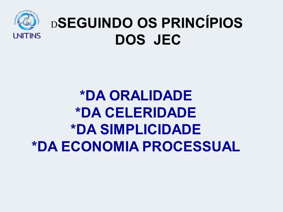 SEGUINDO OS PRINCÍPIOS DOS JEC *DA ECONOMIA PROCESSUAL