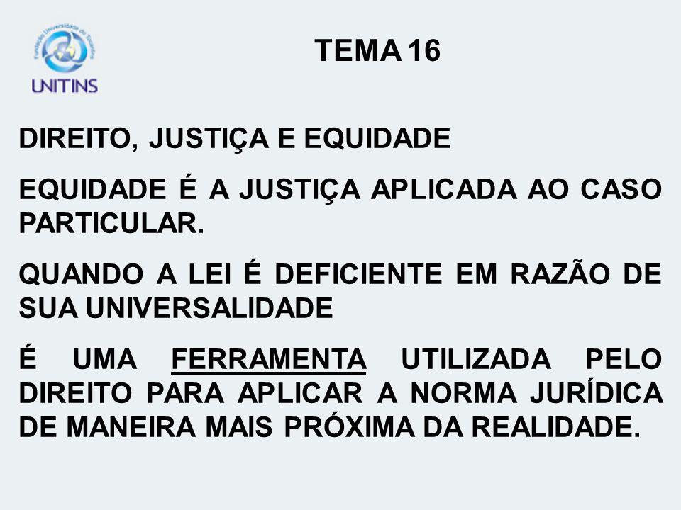 TEMA 16 DIREITO, JUSTIÇA E EQUIDADE