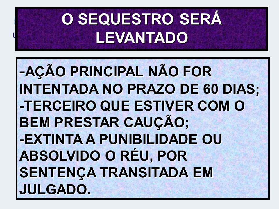 O SEQUESTRO SERÁ LEVANTADO