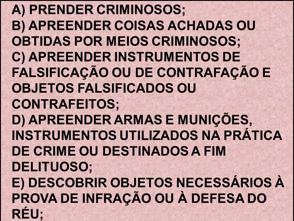 A) PRENDER CRIMINOSOS;
