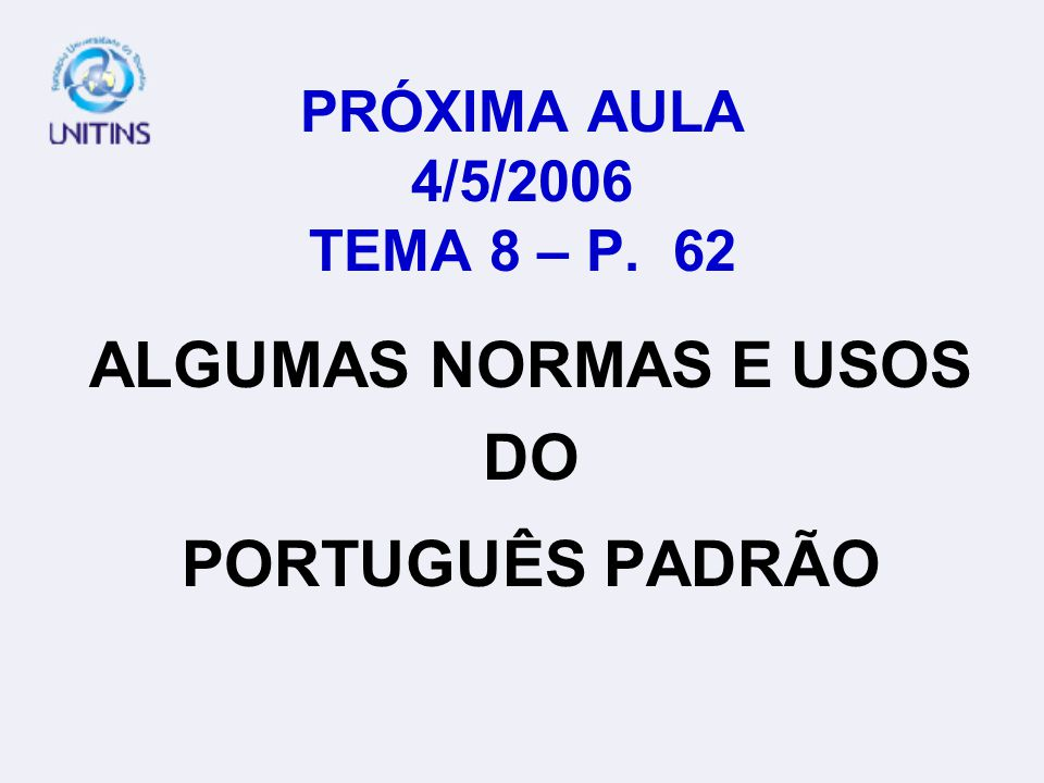 ALGUMAS NORMAS E USOS DO PORTUGUÊS PADRÃO
