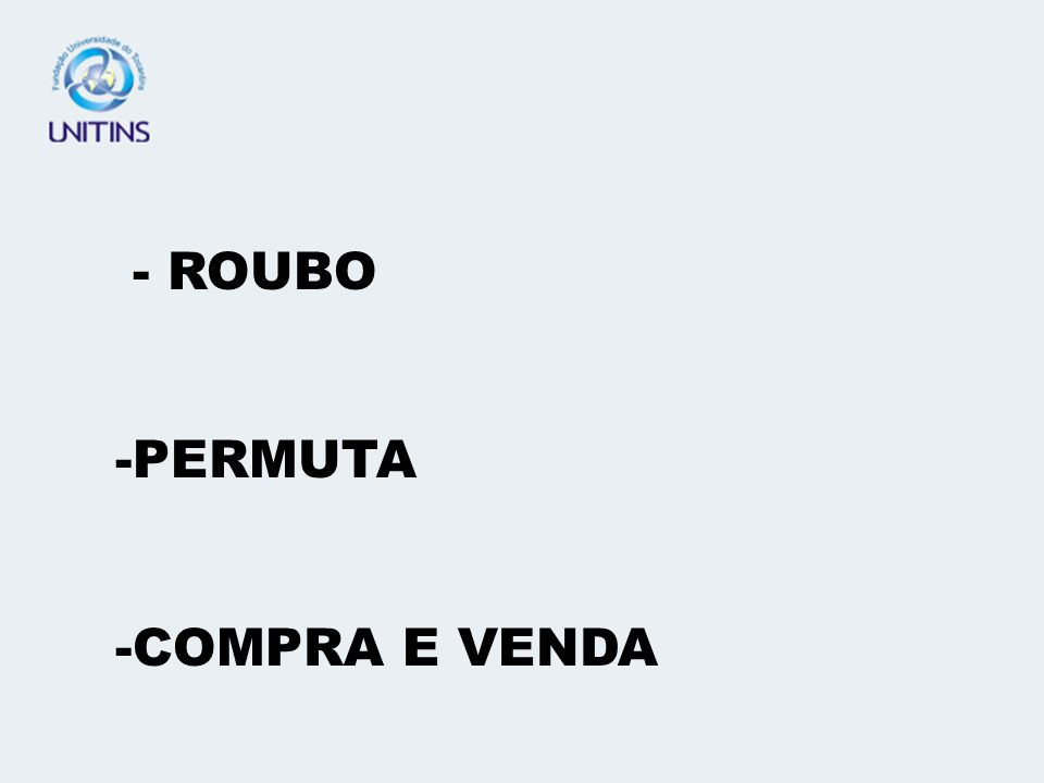 - ROUBO -PERMUTA -COMPRA E VENDA