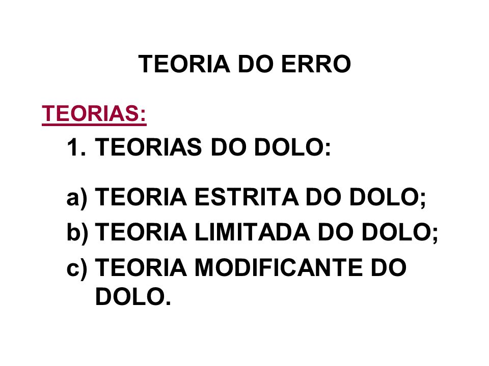 TEORIA ESTRITA DO DOLO; TEORIA LIMITADA DO DOLO;