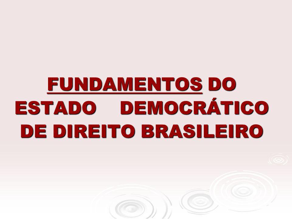 FUNDAMENTOS DO ESTADO DEMOCRÁTICO DE DIREITO BRASILEIRO