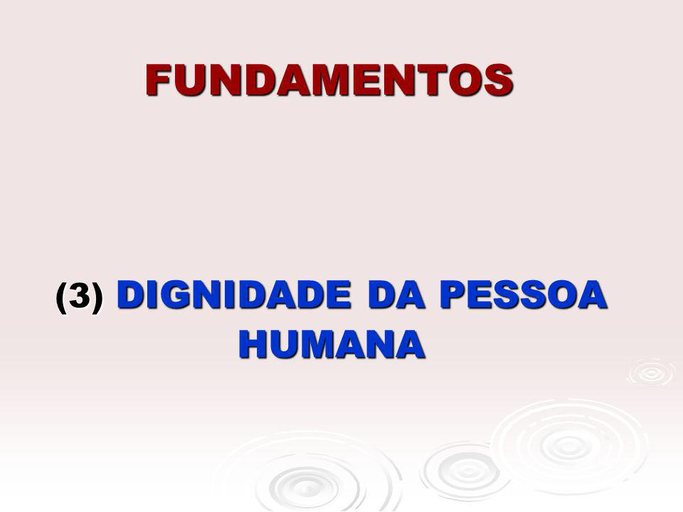 (3) DIGNIDADE DA PESSOA HUMANA
