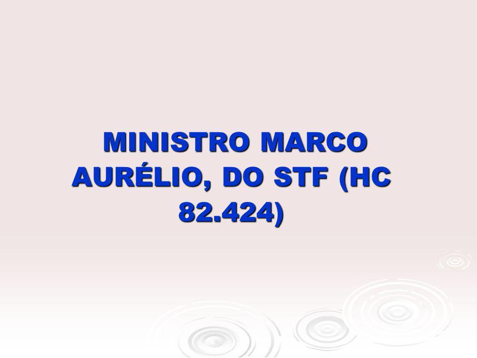MINISTRO MARCO AURÉLIO, DO STF (HC 82.424)