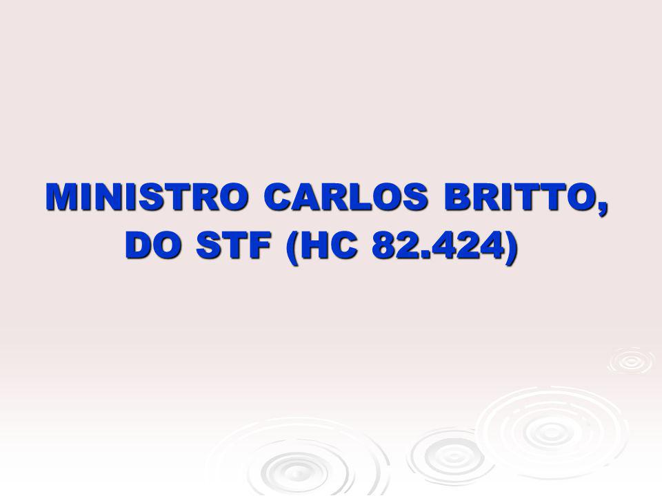 MINISTRO CARLOS BRITTO, DO STF (HC 82.424)