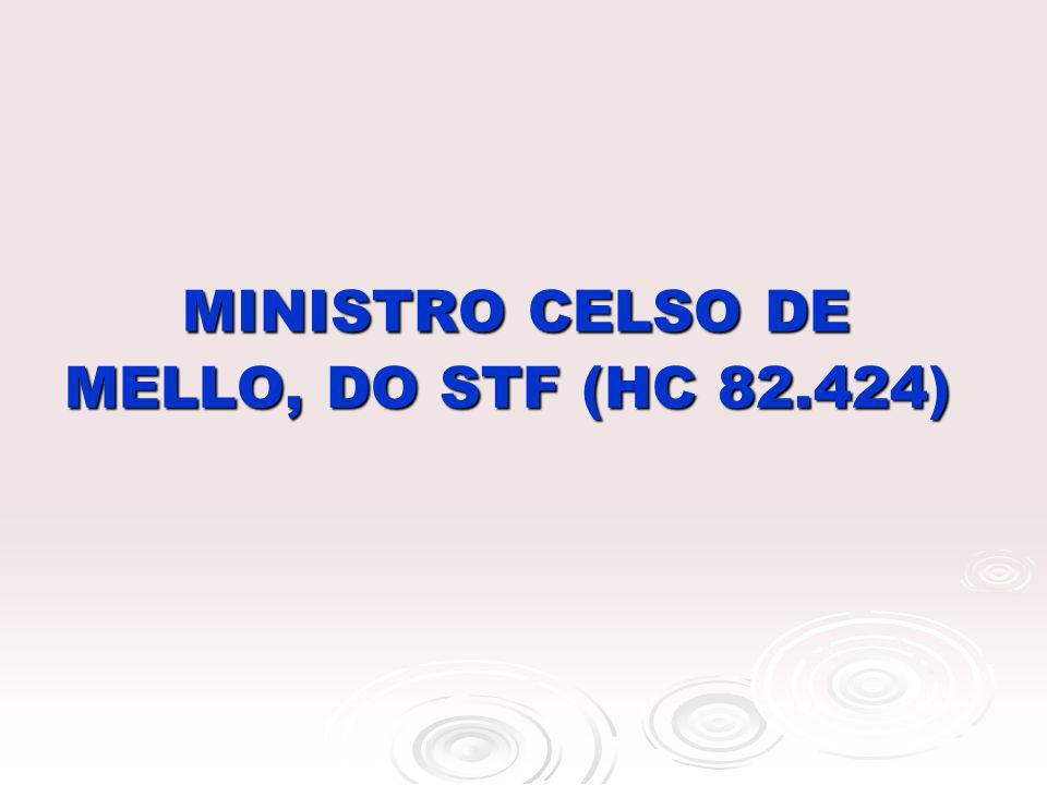 MINISTRO CELSO DE MELLO, DO STF (HC 82.424)