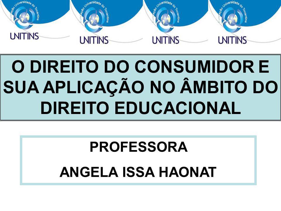 O DIREITO DO CONSUMIDOR E SUA APLICAÇÃO NO ÂMBITO DO DIREITO EDUCACIONAL