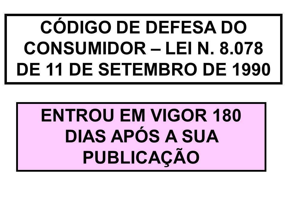 ENTROU EM VIGOR 180 DIAS APÓS A SUA PUBLICAÇÃO