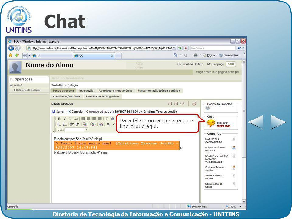 Chat Nome do Aluno Para falar com as pessoas on-line clique aqui.