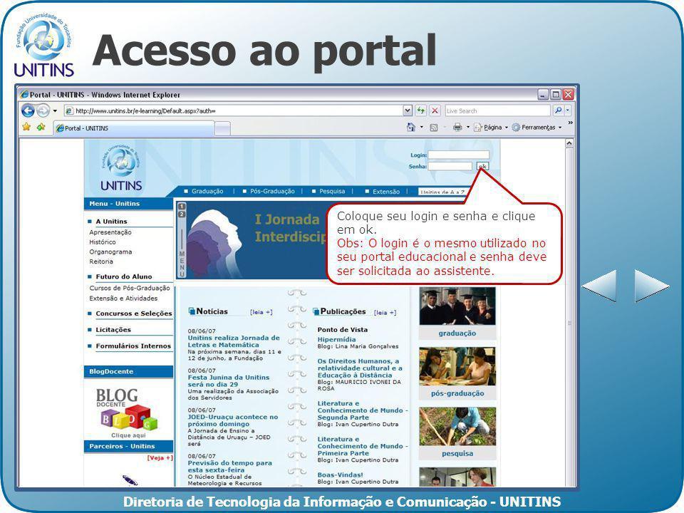 Acesso ao portal Coloque seu login e senha e clique em ok.