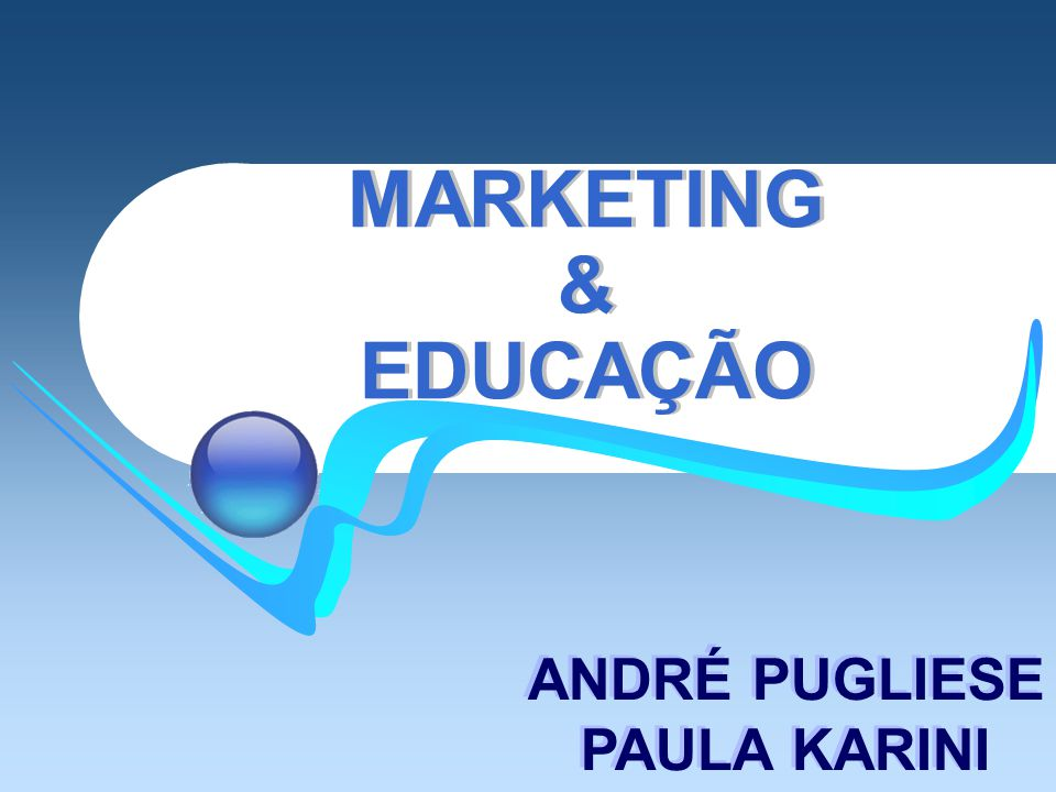 MARKETING & EDUCAÇÃO ANDRÉ PUGLIESE PAULA KARINI