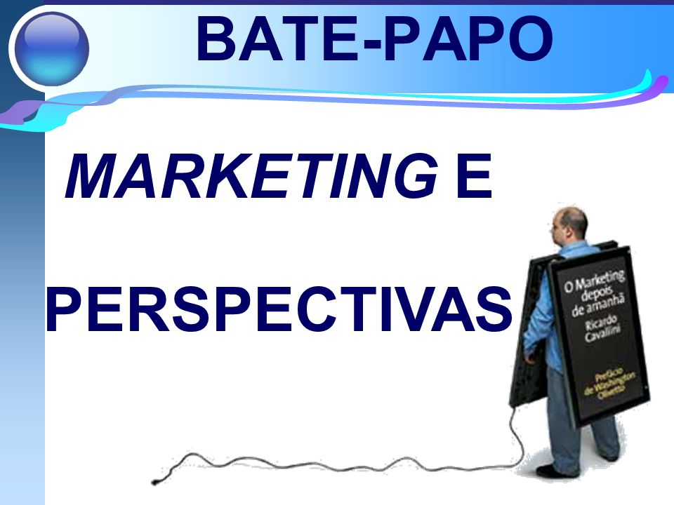MARKETING E PERSPECTIVAS
