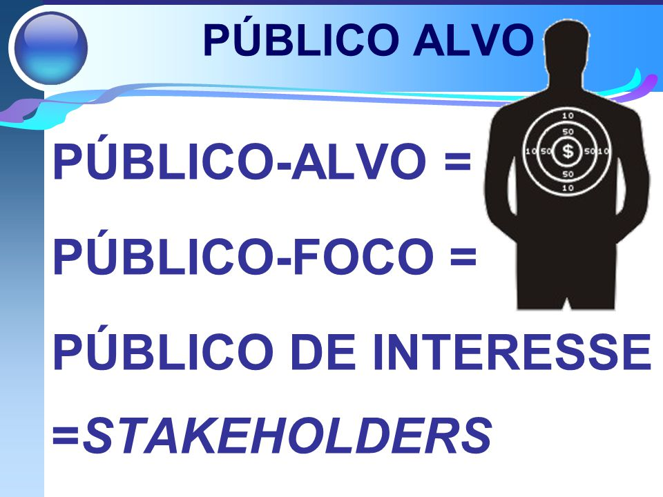 PÚBLICO DE INTERESSE =STAKEHOLDERS