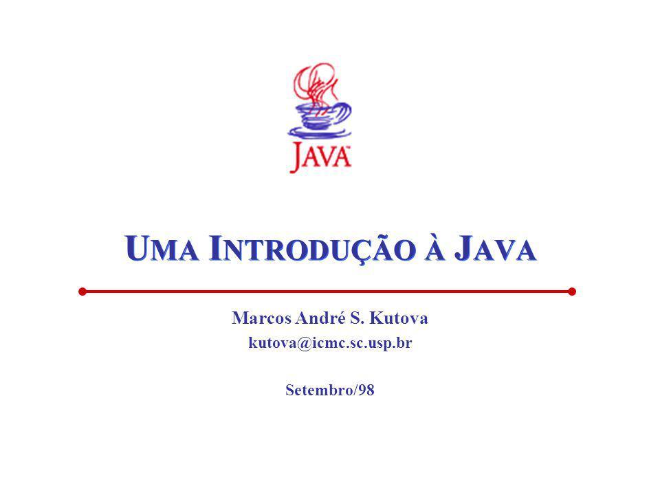 Marcos André S. Kutova kutova@icmc.sc.usp.br Setembro/98