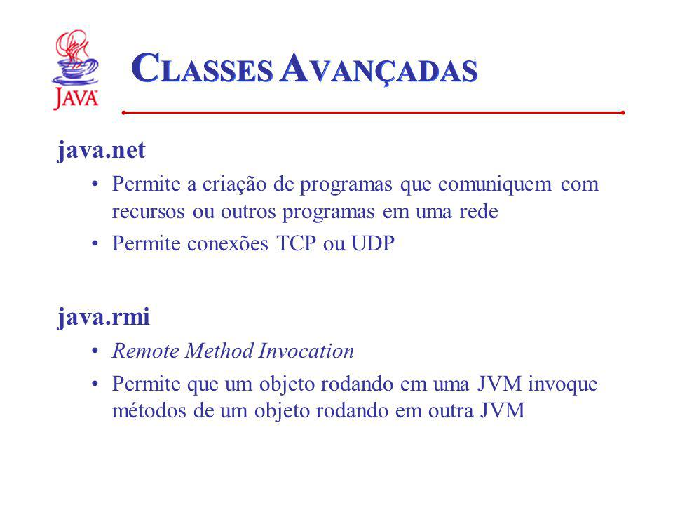 CLASSES AVANÇADAS java.net java.rmi