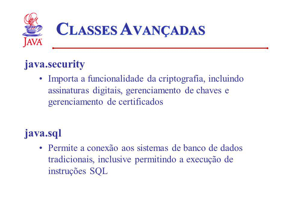 CLASSES AVANÇADAS java.security java.sql