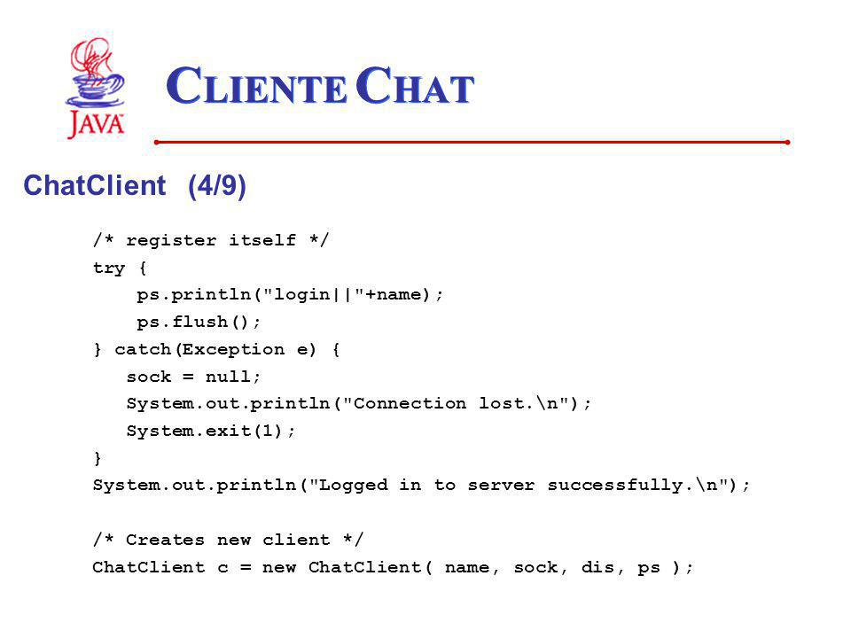 CLIENTE CHAT ChatClient (4/9) /* register itself */ try {