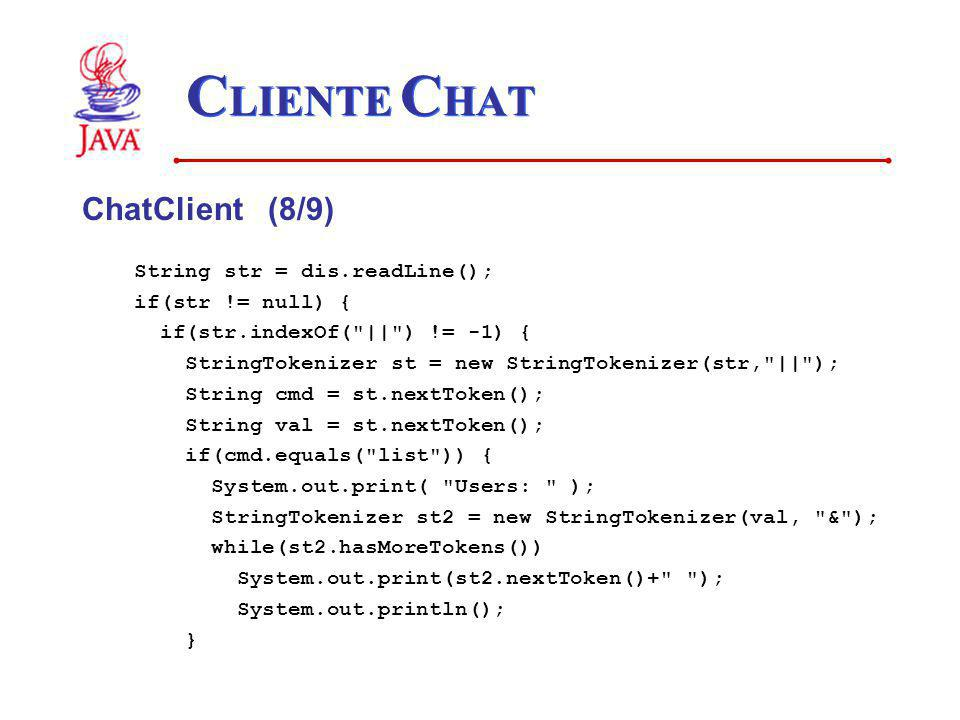 CLIENTE CHAT ChatClient (8/9) String str = dis.readLine();