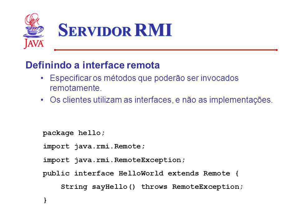 SERVIDOR RMI Definindo a interface remota