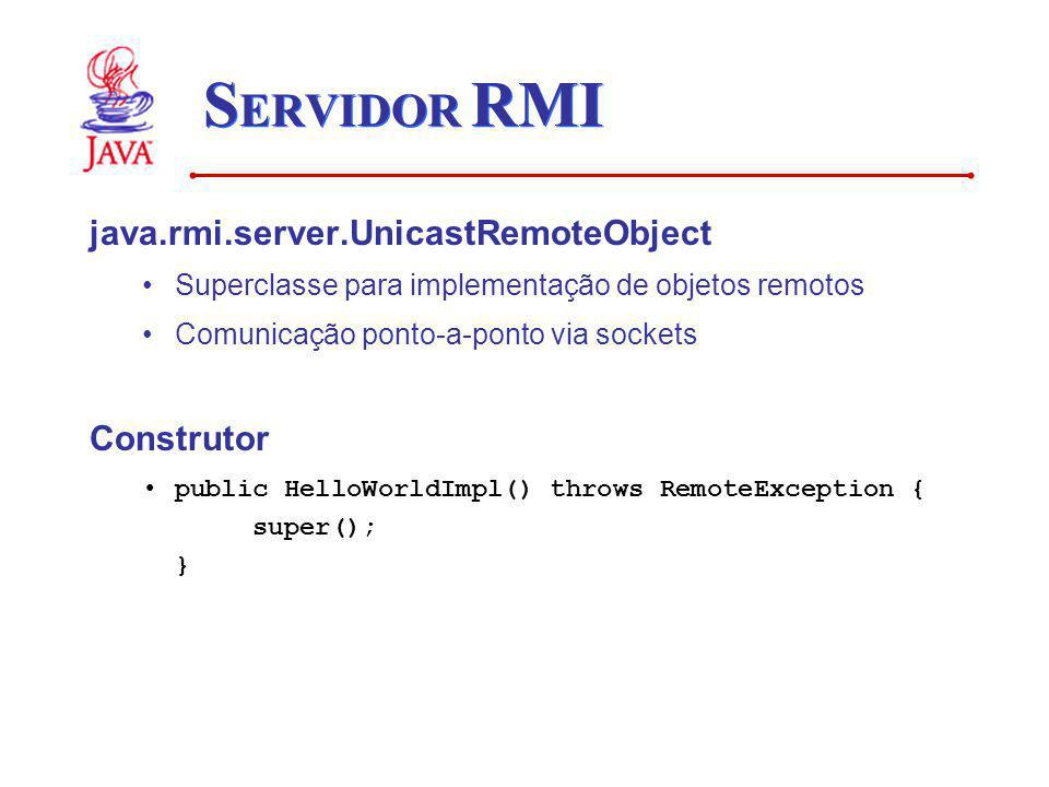 SERVIDOR RMI java.rmi.server.UnicastRemoteObject Construtor