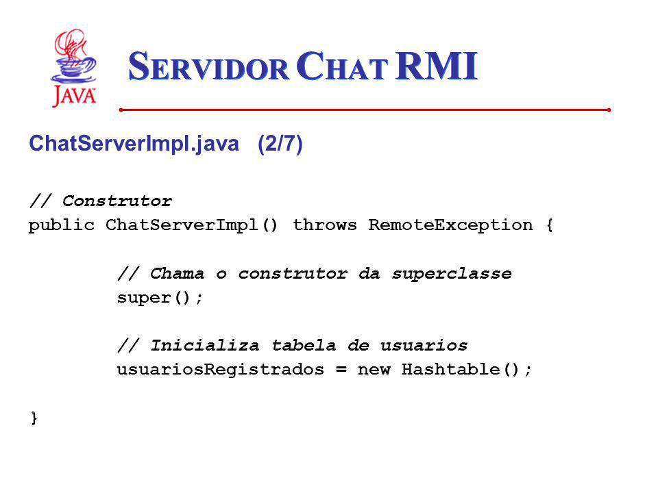 SERVIDOR CHAT RMI ChatServerImpl.java (2/7) // Construtor