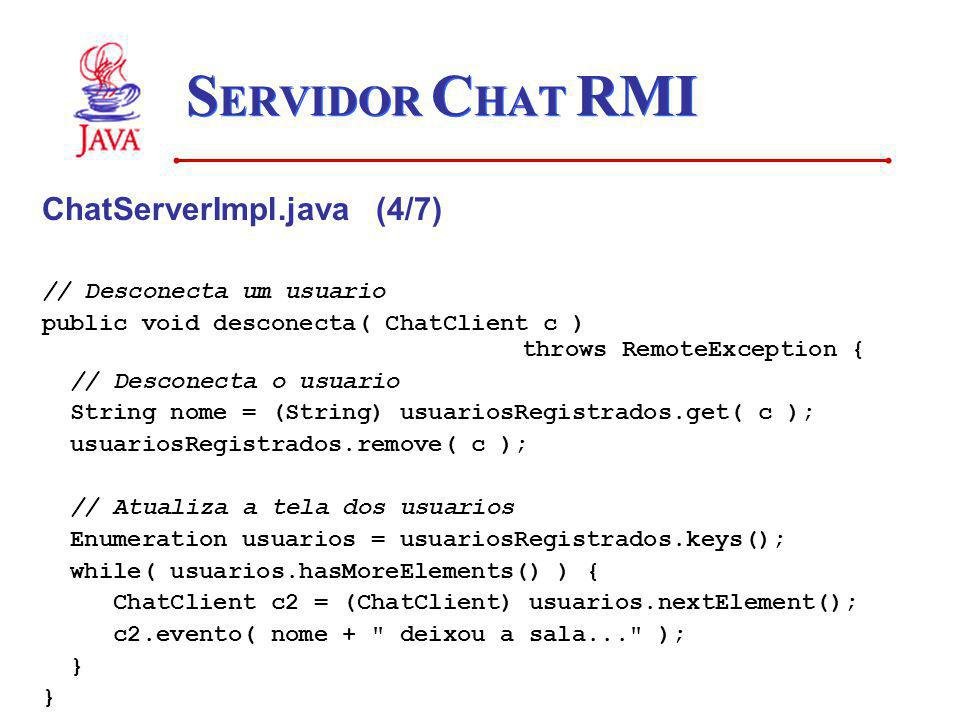 SERVIDOR CHAT RMI ChatServerImpl.java (4/7) // Desconecta um usuario
