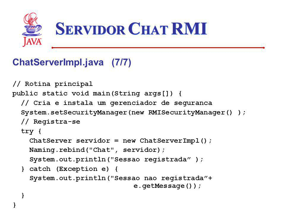 SERVIDOR CHAT RMI ChatServerImpl.java (7/7) // Rotina principal