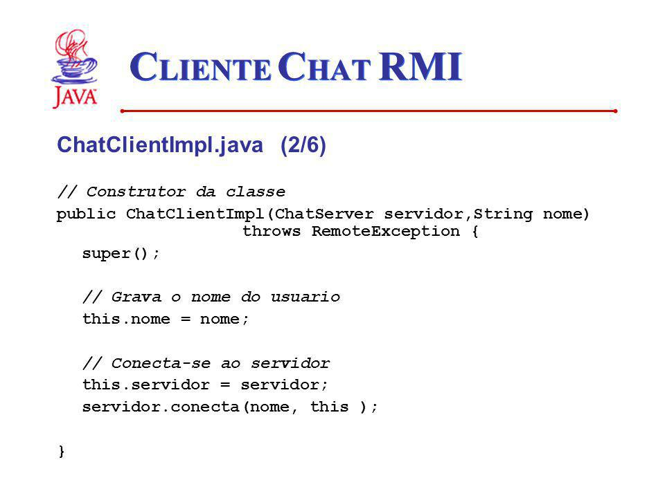 CLIENTE CHAT RMI ChatClientImpl.java (2/6) // Construtor da classe