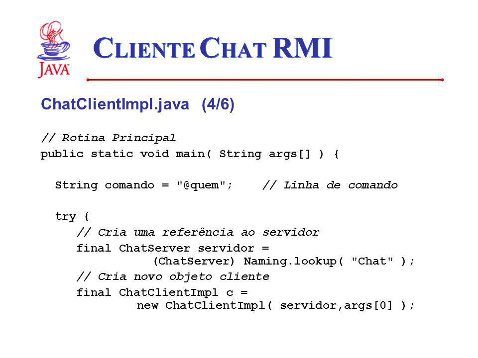 CLIENTE CHAT RMI ChatClientImpl.java (4/6) // Rotina Principal