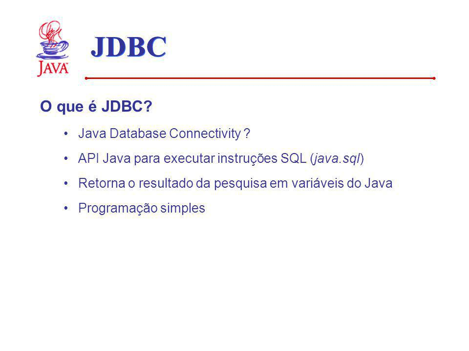 JDBC O que é JDBC Java Database Connectivity