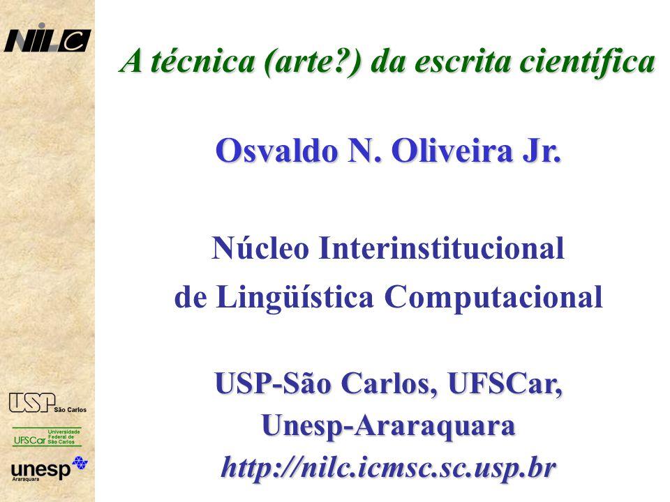 A técnica (arte ) da escrita científica Osvaldo N. Oliveira Jr.