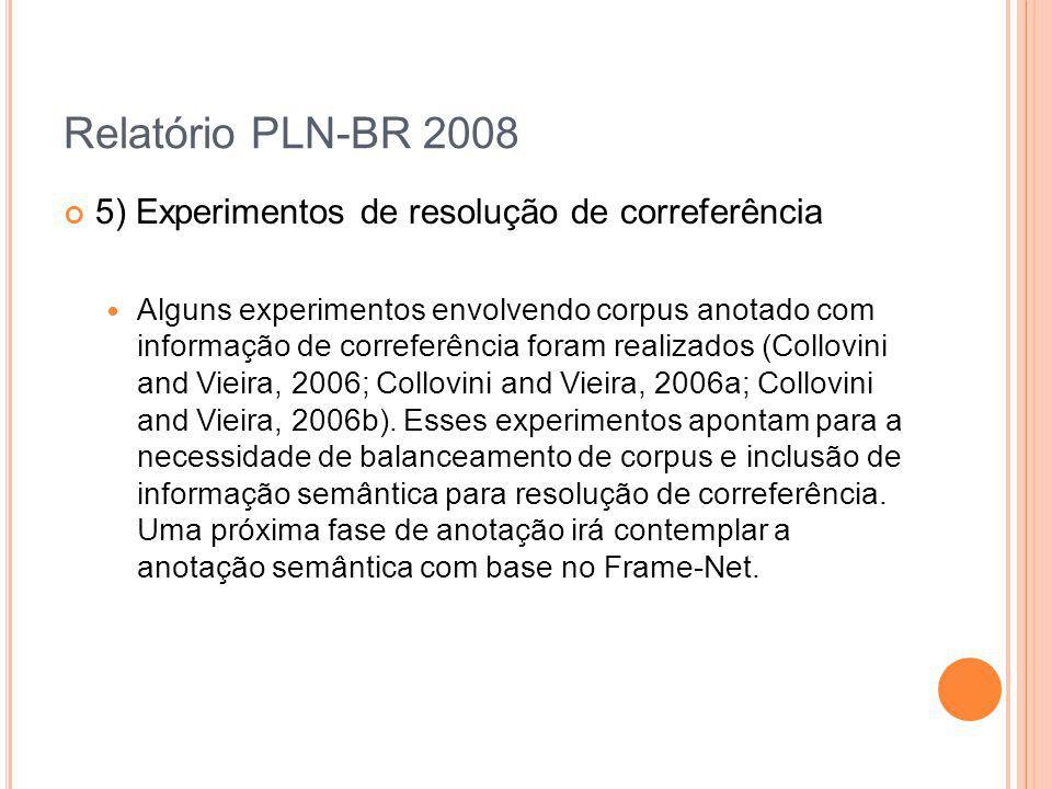 Relatório PLN-BR 2008 5) Experimentos de resolução de correferência