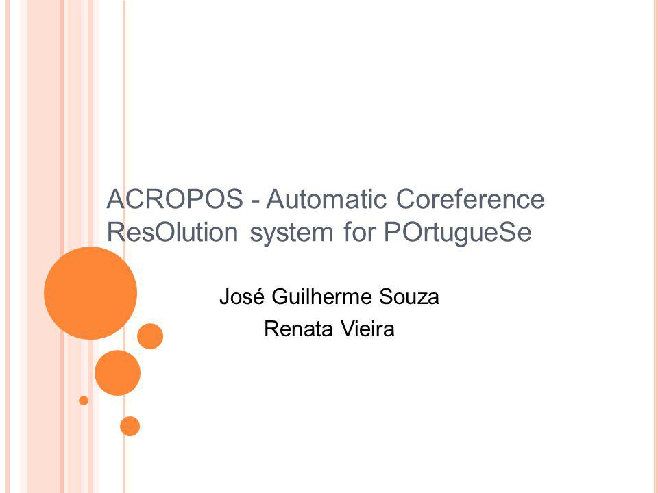 ACROPOS - Automatic Coreference ResOlution system for POrtugueSe