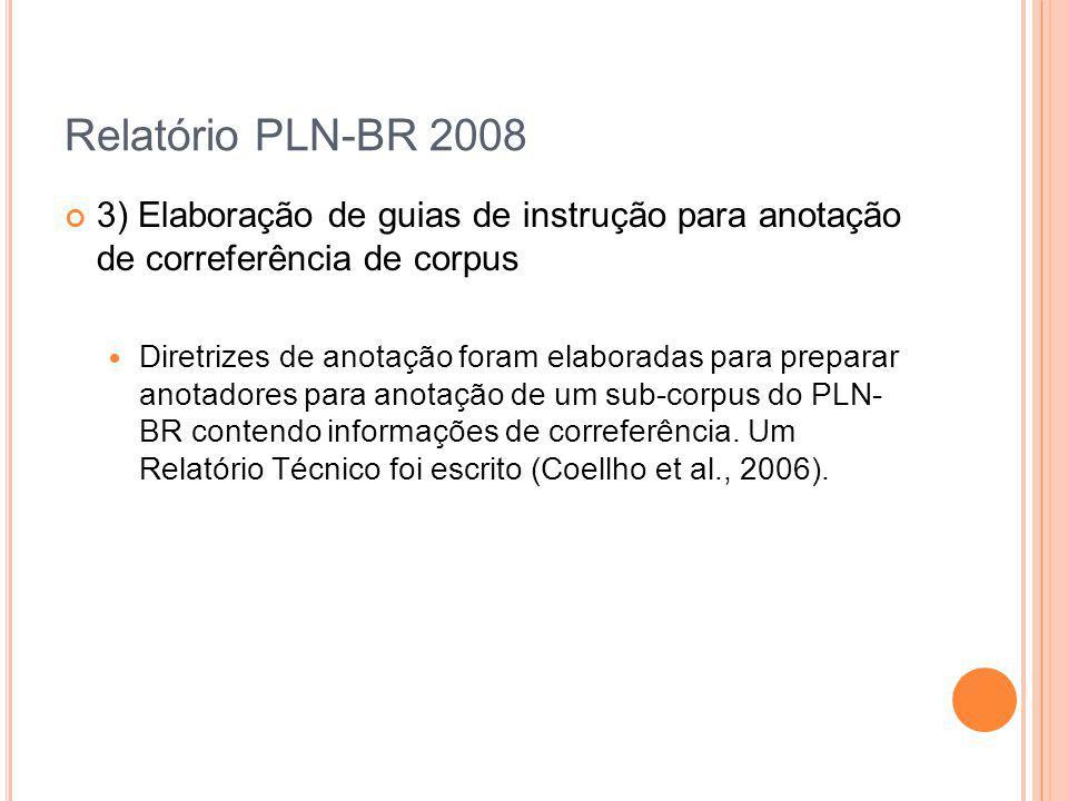 Relatório PLN-BR 2008 3) Elaboração de guias de instrução para anotação de correferência de corpus.