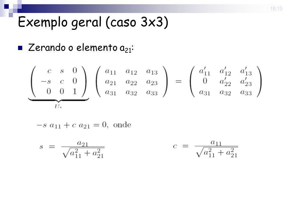 25 Nov 2008 . 16:13 Exemplo geral (caso 3x3) Zerando o elemento a21: