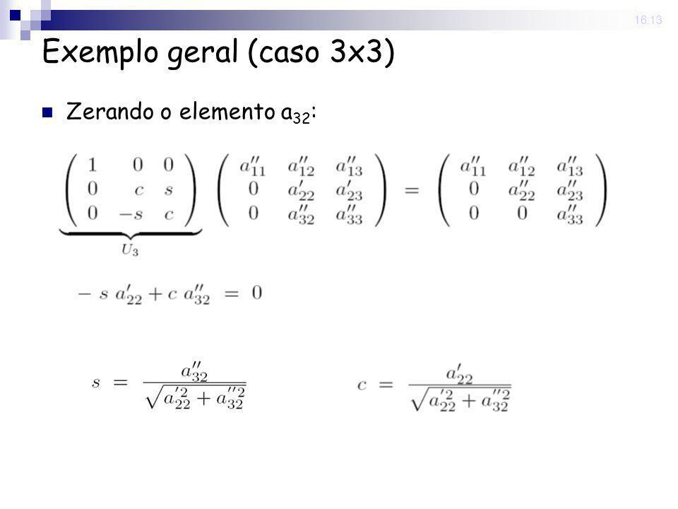 25 Nov 2008 . 16:13 Exemplo geral (caso 3x3) Zerando o elemento a32: