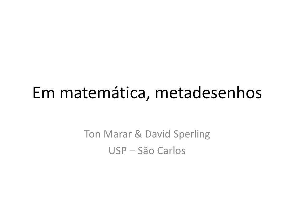 Em matemática, metadesenhos