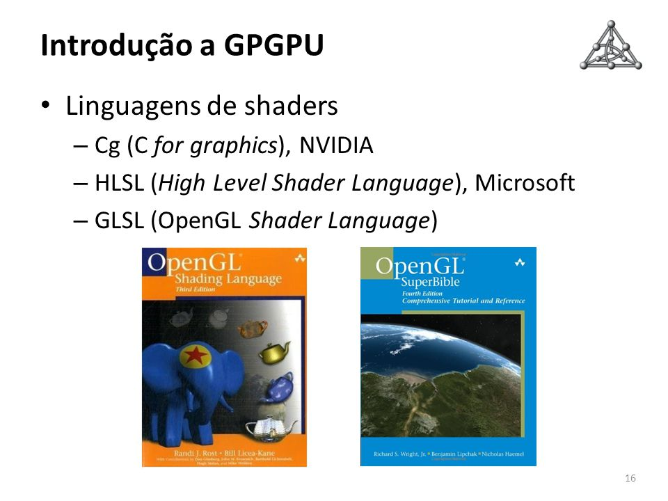 Introdução a GPGPU Linguagens de shaders Cg (C for graphics), NVIDIA