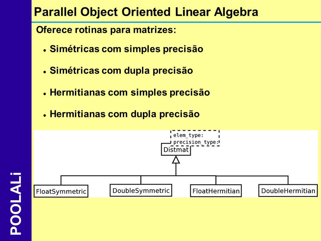 POOLALi Parallel Object Oriented Linear Algebra